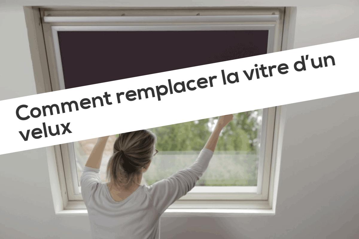 Comment remplacer la vitre d'un velux